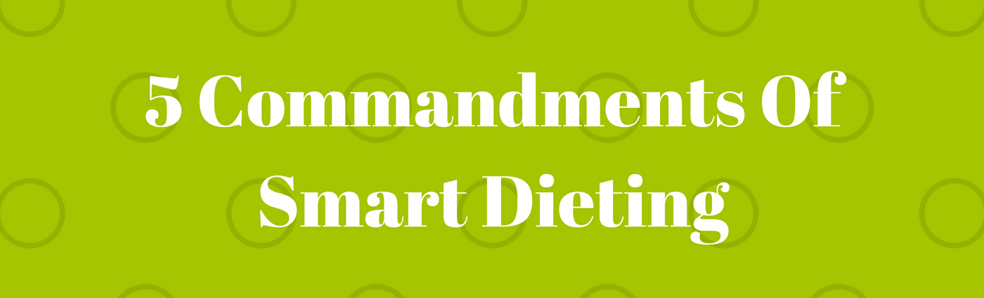 The 5 Dieting Commandments