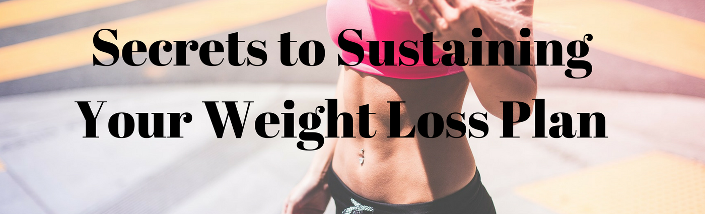 Secrets to Sustaining Your Weight Loss Plan